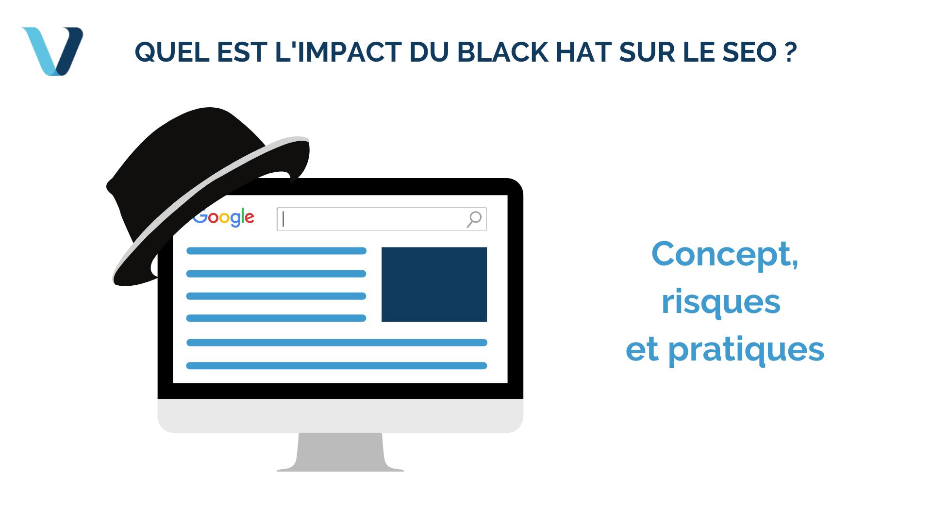 L'impact du Black Hat SEO : Concept, risques et pratiques